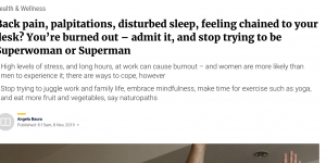 Back pain, palpitations, disturbed sleep, feeling chained to your desk? You're burned out – admit it, and stop trying to be Superwoman or Superman – an article featured in South China Morning Post