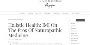 Holistic Health: IMI On The Pros Of Naturopathic Medicine – an article featured in CompareRetreats.com